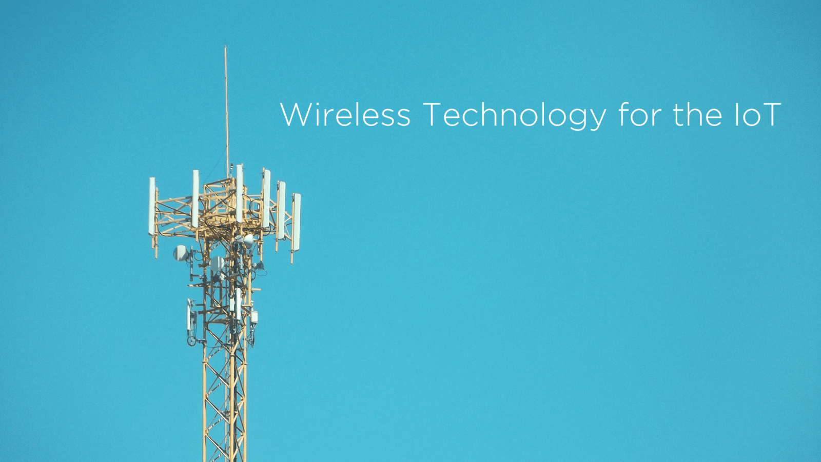 wireless technology for the IoT