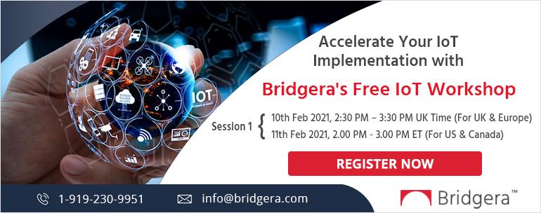 Register for Bridgera's Free IoT Workshop - UK & US