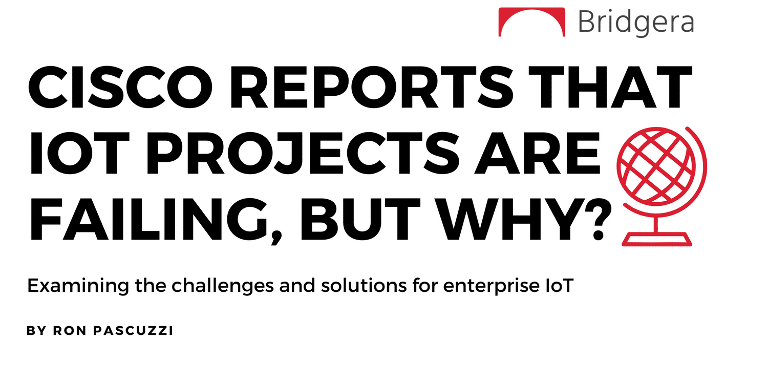 Cisco Says IoT Projects are Failing, But Why?