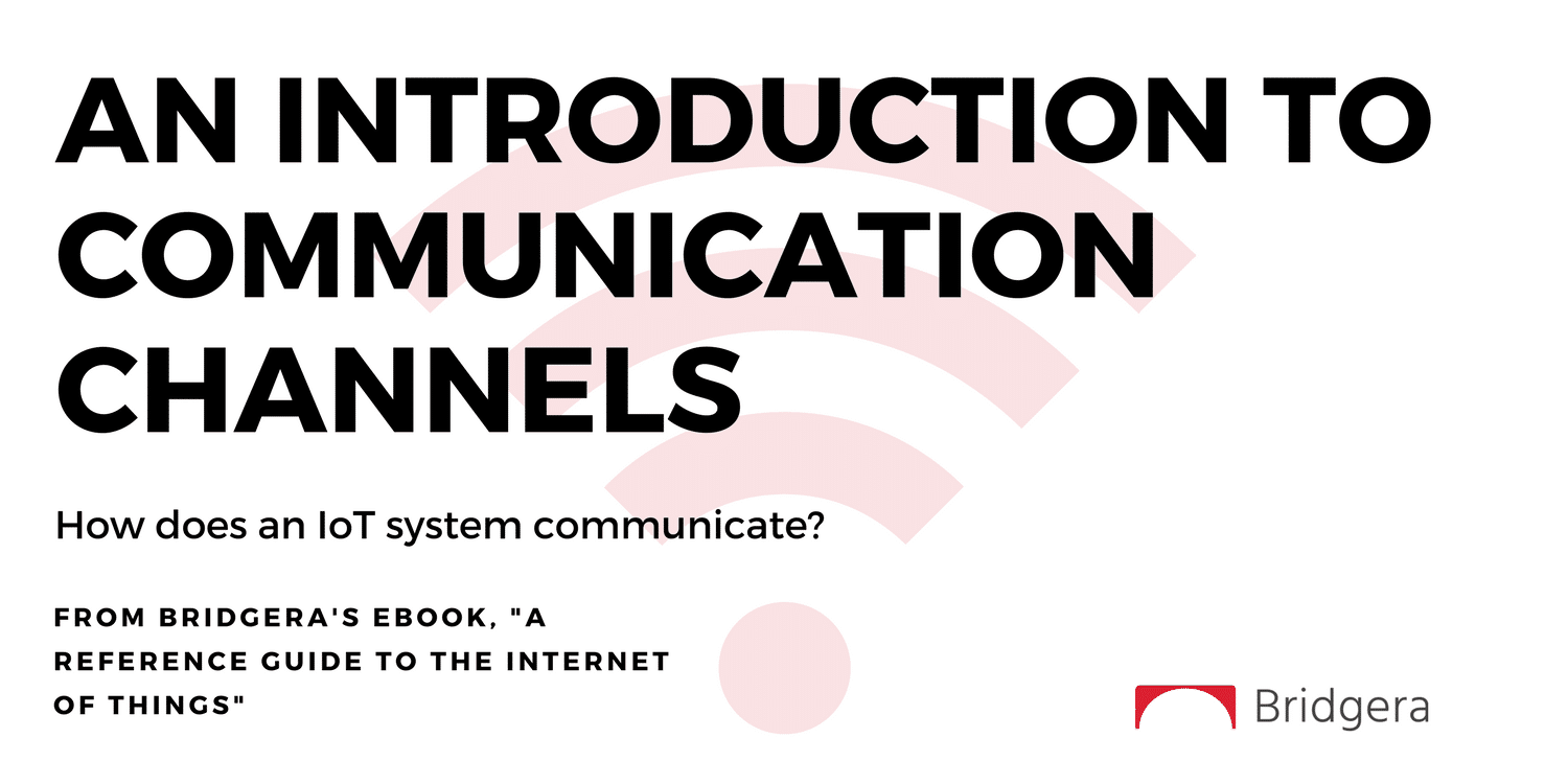 IoT Systems and Communication Channels