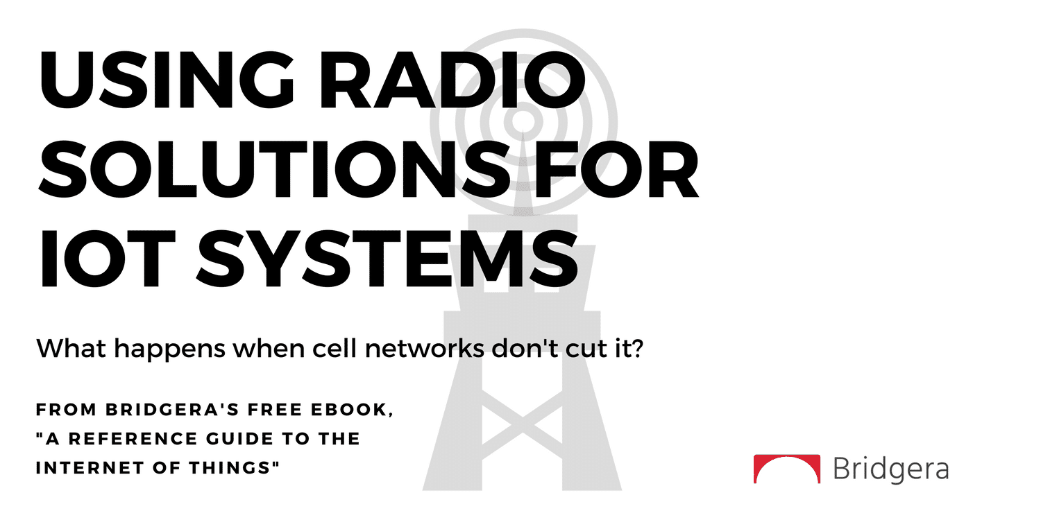 Using Radio Solutions for IoT Systems