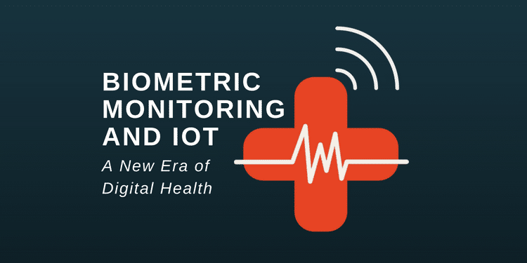 Biometric Monitoring and IoT: A New Era of Digital Health