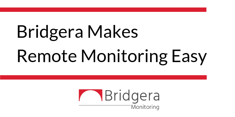 Bridgera Makes Remote Monitoring Simple