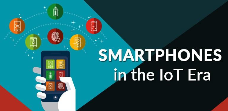 Role of Smartphones in the IoT Era