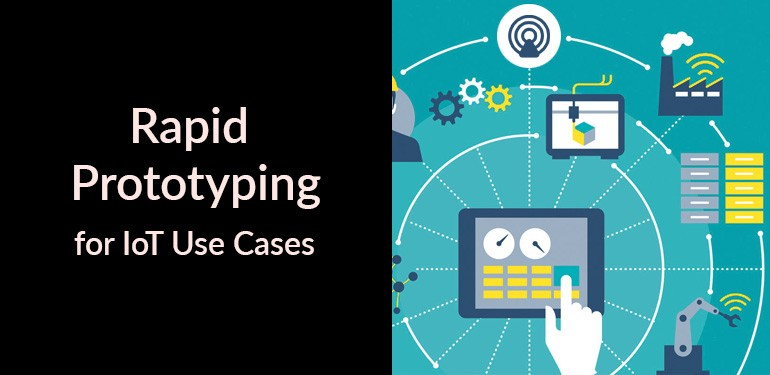 Rapid Prototyping for IoT Use Cases