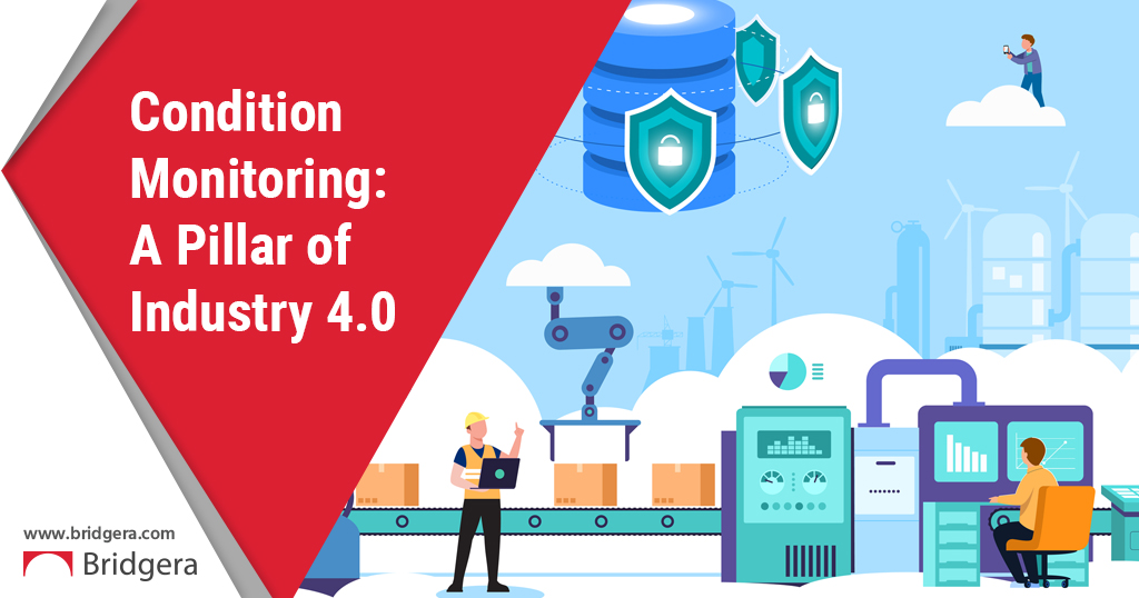 Condition Monitoring: A Pillar of Industry 4.0