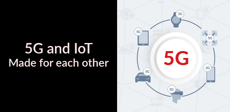 5G and IoT: Made for each other