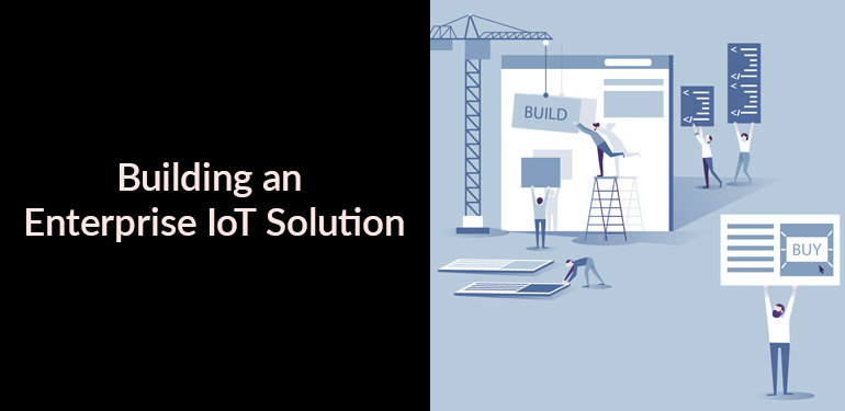 Building an Enterprise IoT Solution