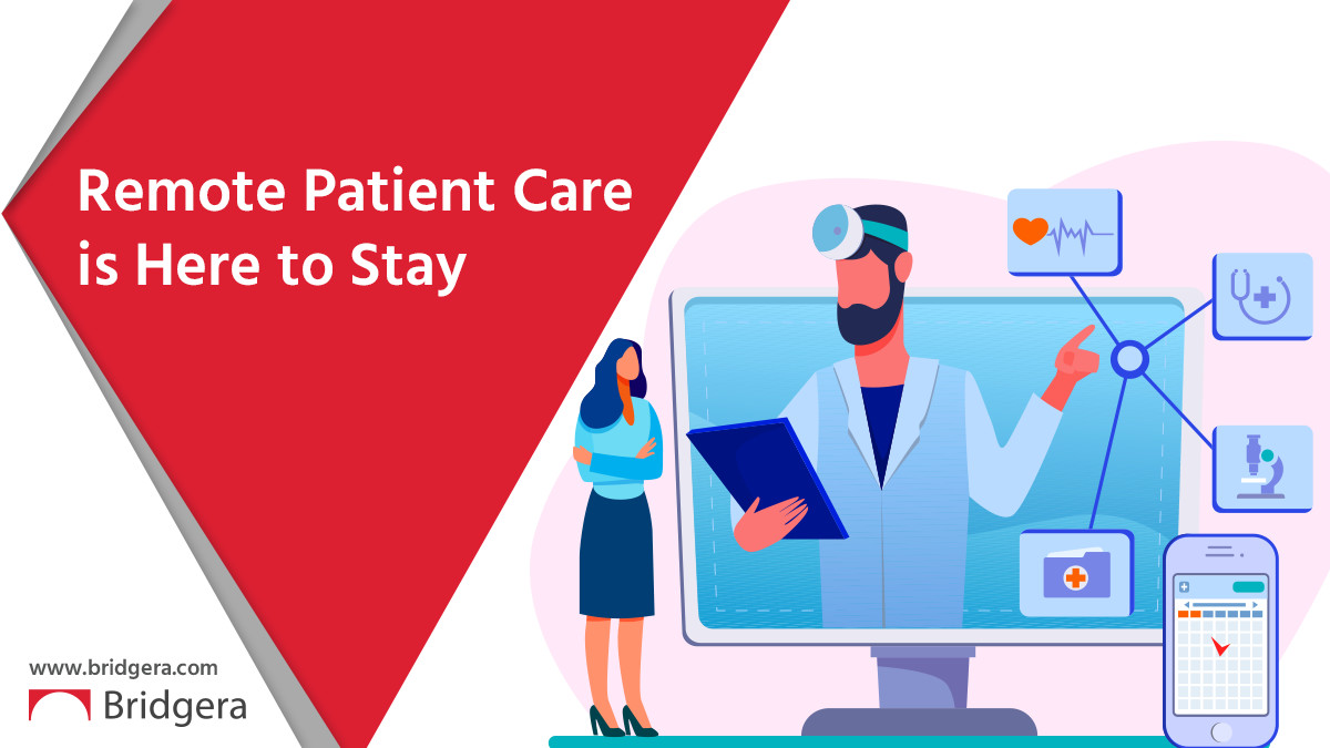 Remote Patient Care Is Here to Stay