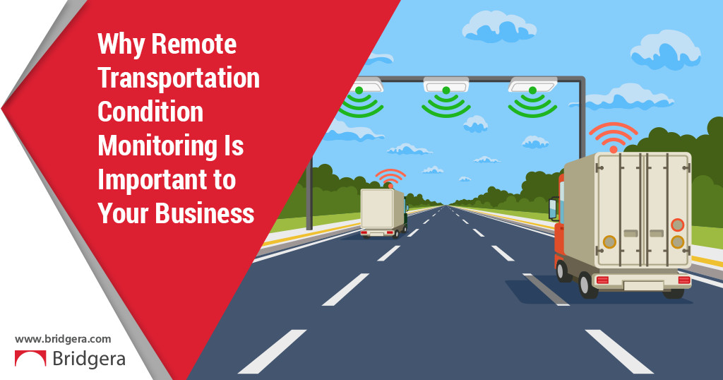 Why Remote Transportation Condition Monitoring Is Important to Your Business
