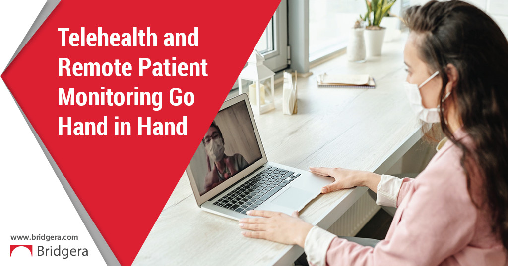 Telehealth and Remote Patient Monitoring Go Hand in Hand